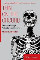 Thin on the Ground Neandertal Biology, Archeology and Ecology by Steven E. Churchill