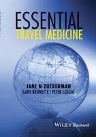 Essential Travel Medicine by Jane N. Zuckerman, Gary Brunette, Peter Leggat