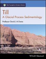 Till A Glacial Process Sedimentology by David J. A. Evans