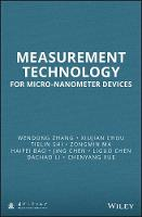 Measurement Technology for Micro-Nanometer Devices by Wendong Zhang, Xing Fu, Tiekin Shi, Zongmin Ma