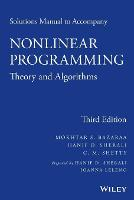 Solutions Manual to accompany Nonlinear Programming Theory and Algorithms by Mokhtar S. Bazaraa, Hanif D. Sherali, C. M. Shetty