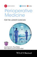 Perioperative Medicine for the Junior Clinician by Joel Symons, Paul Myles, Rishi Mehra, Christine Ball