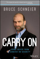 Carry On Sound Advice From Schneier on Security by Bruce Schneier