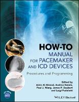 How-to Manual for Pacemaker and ICD Devices Procedures and Programming by Amin Al-Ahmad