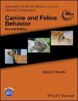 Blackwell's Five-Minute Veterinary Consult Clinical Companion Canine and Feline Behavior by Debra F. Horwitz