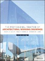The Professional Practice of Architectural Working Drawings by Osamu A. Wakita, Richard M. Linde, Nagy R. Bakhoum