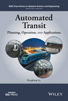 Automated Transit Systems Planning, Operation, and Applications by Rongfang Liu
