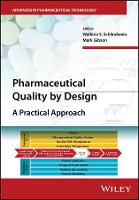 Pharmaceutical Quality by Design A Practical Approach by Walkiria S. Schlindwein