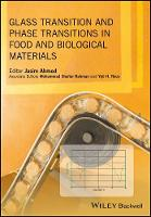 Glass Transition and Phase Transitions in Food and Biological Materials by Suprakas Sinha Ray