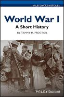 World War I A Short History by Tammy M. Proctor