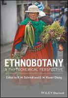 Ethnobotany A Phytochemical Perspective by Barbara M. Schmidt