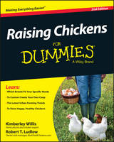 Raising Chickens for Dummies, 2nd Edition by Kimberly Willis, Robert T. Ludlow
