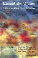 Harmful Algal Blooms A Compendium Desk Reference by Sandra E. Shumway, JoAnn M. Burkholder, Steven L. Morton