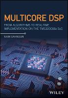 Multicore DSP From Algorithms to Real-time Implementation on the TMS320C66x SoC by Naim Dahnoun