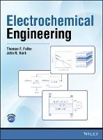 Electrochemical Engineering by Thomas F. Fuller, John N. Harb