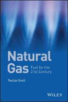Natural Gas Fuel for the 21st Century by Vaclav Smil