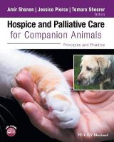Hospice and Palliative Care for Companion Animals Principles and Practice by Amir Shanan