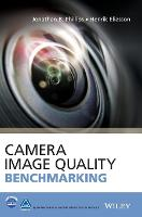 Camera Image Quality Benchmarking by Jonathan B. Phillips, Henrik Eliasson