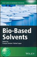 Bio-Based Solvents by Francois Jerome