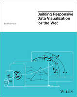 Building Responsive Data Visualization for the Web by Bill Hinderman