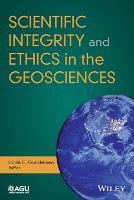 Scientific Integrity and Ethics in the Geosciences by Linda C. S. Gundersen