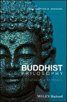 Buddhist Philosophy A Comparative Approach by Steven M. Emmanuel