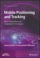 Mobile Positioning and Tracking From Conventional to Cooperative Techniques by Dr. Simone Frattasi, Francescantonio Della Rosa