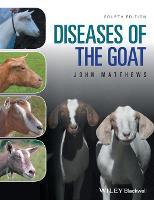 Diseases of the Goat, 4E by John G. Matthews
