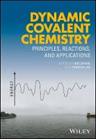 Dynamic Covalent Chemistry Principles, Reactions, and Applications by Wei Zhang