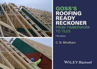 Goss's Roofing Ready Reckoner From Timberwork to Tiles by C. N. Mindham