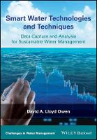Smart Water Technologies and Techniques Data Capture and Analysis for Sustainable Water Management by David A. Lloyd Owen