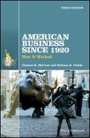American Business Since 1920 How It Worked by Thomas K. McCraw, William R. Childs