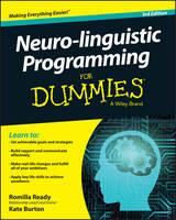 Neuro-linguistic Programming for Dummies 3E by Romilla Ready, Kate Burton