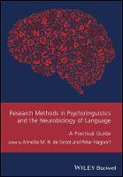 Research Methods in Psycholinguistics and the Neurobiology of Language A Practical Guide by Annette De Groot