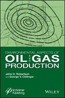 Environmental Aspects of Oil and Gas Production by John O., Jr. Robertson, George V. Chilingar
