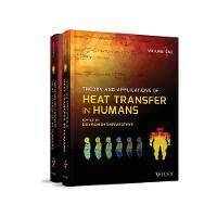 Theory and Applications of Heat Transfer in Humans by Devashish Shrivastava