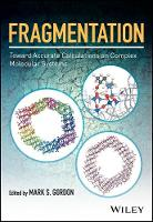 Fragmentation: Toward Accurate Calculations on Complex Molecular Systems by Mark S. Gordon