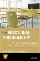 The Fractional Trigonometry - With Applications to Fractional Differential Equations and Science by Tom T. Hartley, Carl F. Lorenzo