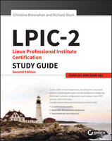 LPIC-2: Linux Professional Institute Certification Study Guide Exam 201 and Exam 202 by Christine Bresnahan, Richard Blum