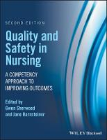 Quality and Safety in Nursing A Competency Approach to Improving Outcomes by Gwen Sherwood