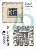 Loose-Fit Architecture Designing Buildings for Change by Alex Lifschutz