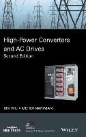 High-Power Converters and AC Drives by Wu Bin, Mehdi Narimani
