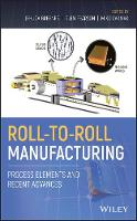 Roll-to-Roll Manufacturing Process Elements and Recent Advances by Jehuda Greener