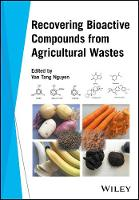 Recovering Bioactive Compounds from Agricultural Wastes by Tang Van Nguyen
