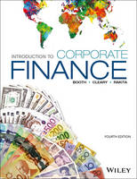Introduction to Corporate Finance, 4th Edition by Laurence Booth, Sean Cleary, Ian Rakita