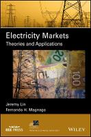 Electricity Markets Theories and Applications by Jeremy Lin, Fernando H. Magnago