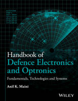 Handbook of Defence Electronics and Optronics Fundamentals, Technologies and Systems by Anil Kumar Maini
