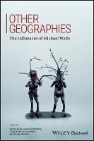 Other Geographies The Influences of Michael Watts by Sharad Chari