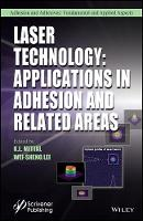 Laser Technology Applications in Adhesion and Related Areas by K. L. Mittal, Wei-Sheng Lei