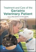 Treatment and Care of the Geriatric Veterinary Patient by Mary Gardner